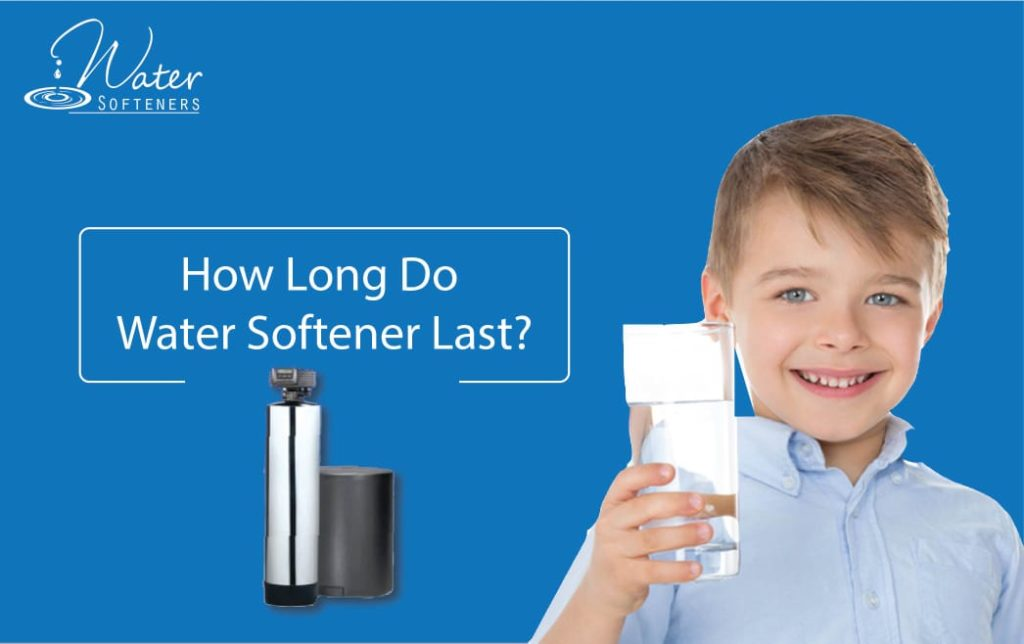 How long do water softeners last? - Water Softener Lifespan