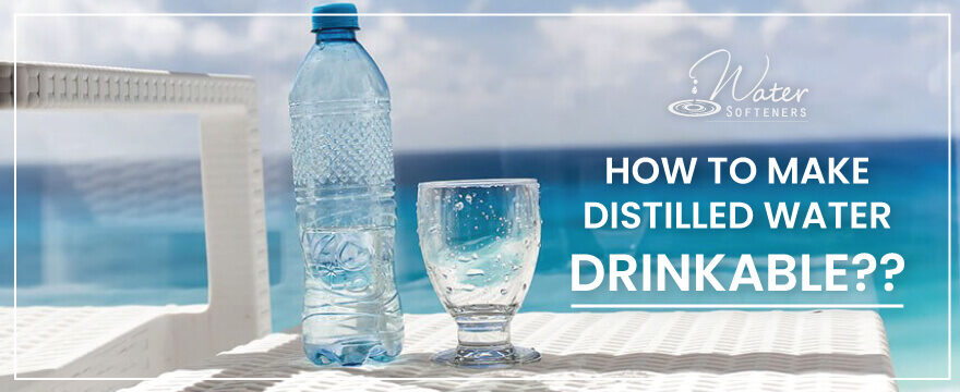 How to Make Distilled Water Drinkable